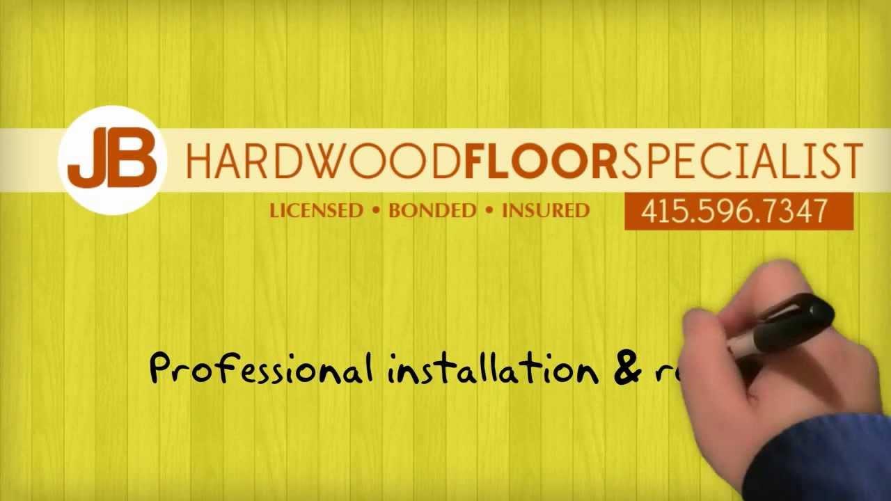 jb hardwood floors of jb hardwood floor specialist san francisco 415 596 7347 youtube within jb hardwood floor specialist san francisco 415 596 7347