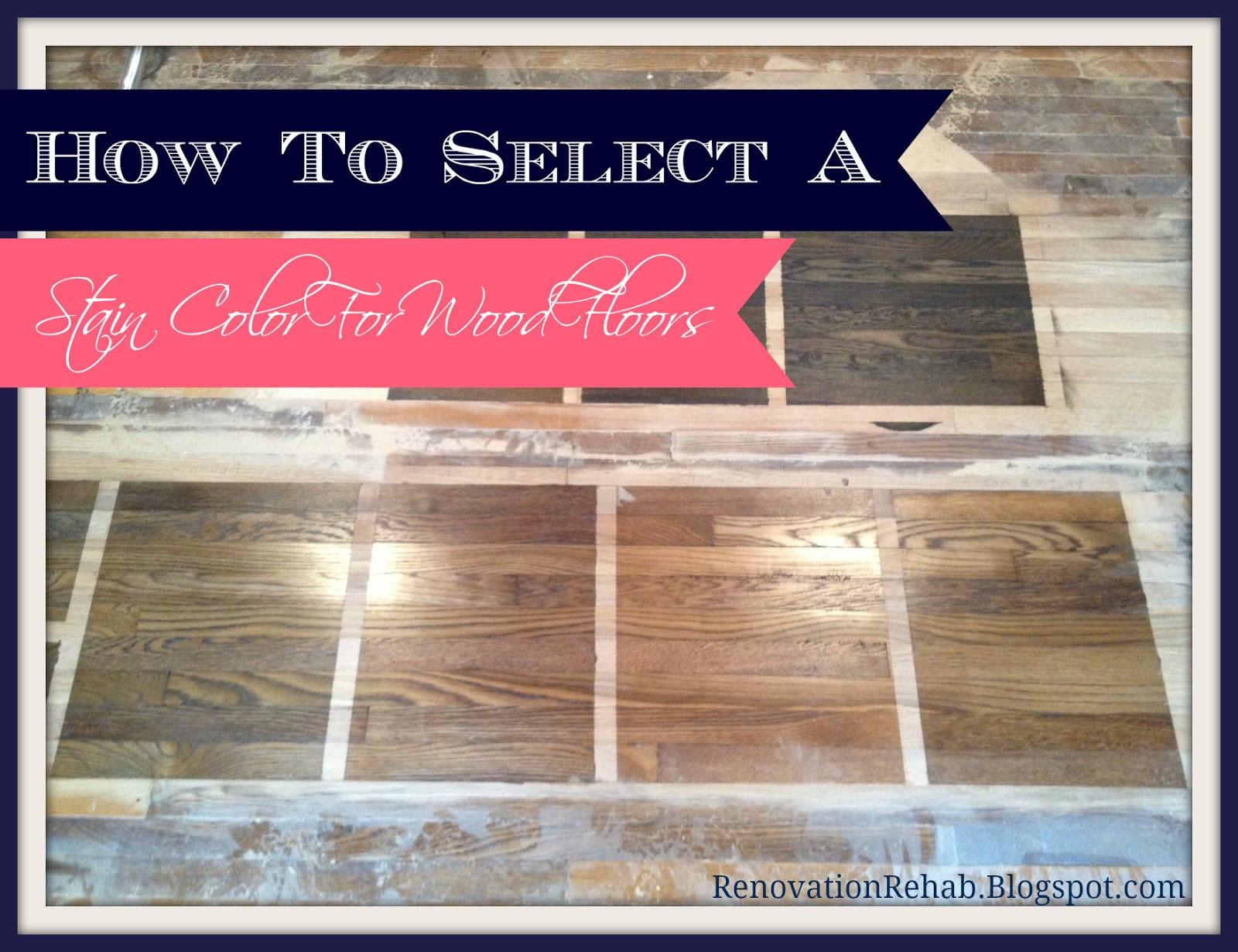 selecting hardwood floor color of renovation rehab selecting the stain color for our wood floors inside selecting the stain color for our wood floors
